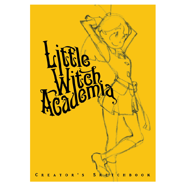 Little Witch Academia - Creator's Sketchbook