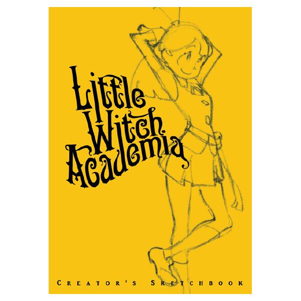 Little Witch Academia - Creator's Sketchbook